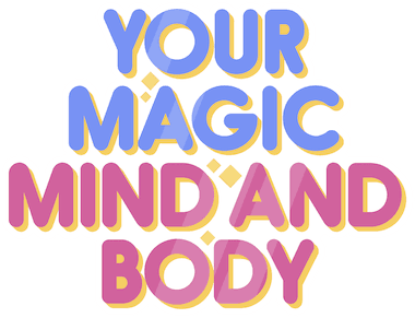 Your Magic Mind and Body